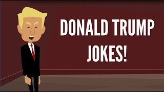Donald Trump Jokes - These Are Hilarious!