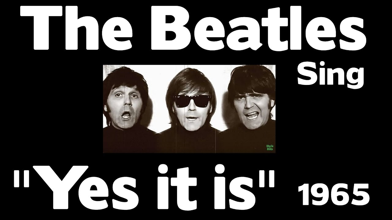 "The Beatles Sing - ""Yes it is""..."