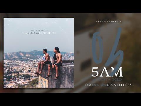 04. Sant & LP Beatzz — 5AM pt. Costa Gold