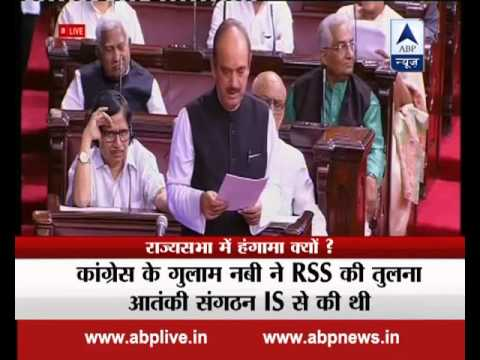 Uproar in Rajya Sabha when Ghulam Nabi Azad compares RSS to ISIS