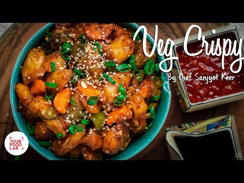 Veg Crispy Recipes | Chef Sanjyot Keer