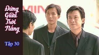 Phim Đài Loan Đứng bên trời nắng (Standing by the sun) - Tập 30 (Thuyết Minh)