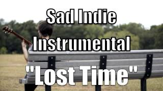 "Sad Indie Instrumental ""Lost Time"""