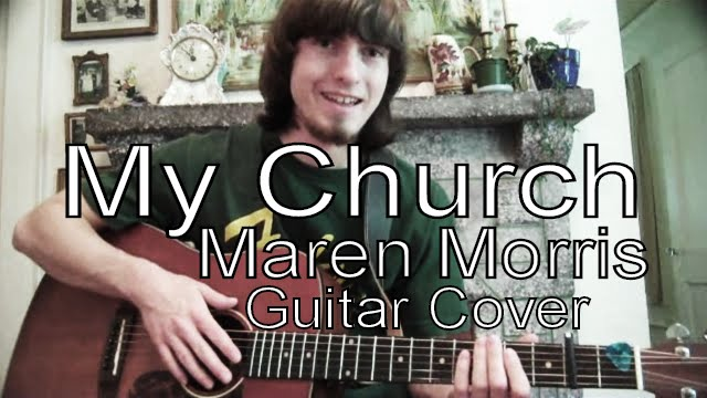 Guitar Cover: MY CHURCH - Maren Morris (With On-Screen Chords) - YouTube