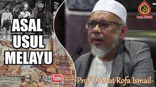 Asal Usul Melayu - Prof Madya Dr Mat Rofa