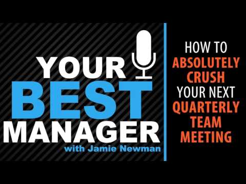 73 - How To Absolutely Crush Your Next Quarterly Team Meeting