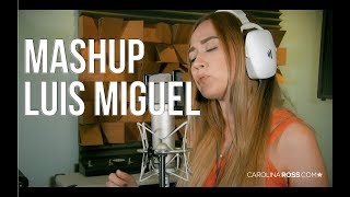 Popurrí Luis Miguel - (carolina Ross Cover)