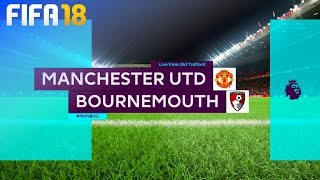 FIFA 18 - Manchester United vs. AFC Bournemouth @ Old Trafford