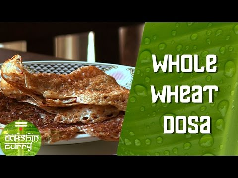 How To Make Instant Whole Wheat Dosa At Home By Preetha   Dakshin Curry