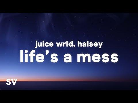 Juice WRLD ft. Halsey - Life's A Mess (Lyrics)