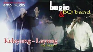 Download Bugie & BQ band - Kelayung - Layung (Kereto Jowo) ( Dilengkapi Lirik Bahasa Jawa & Indonesia )