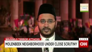 CNN: Imam Asad Majeeb of Ahmadiyya Muslim Community on Molenbeek & Brussels attack