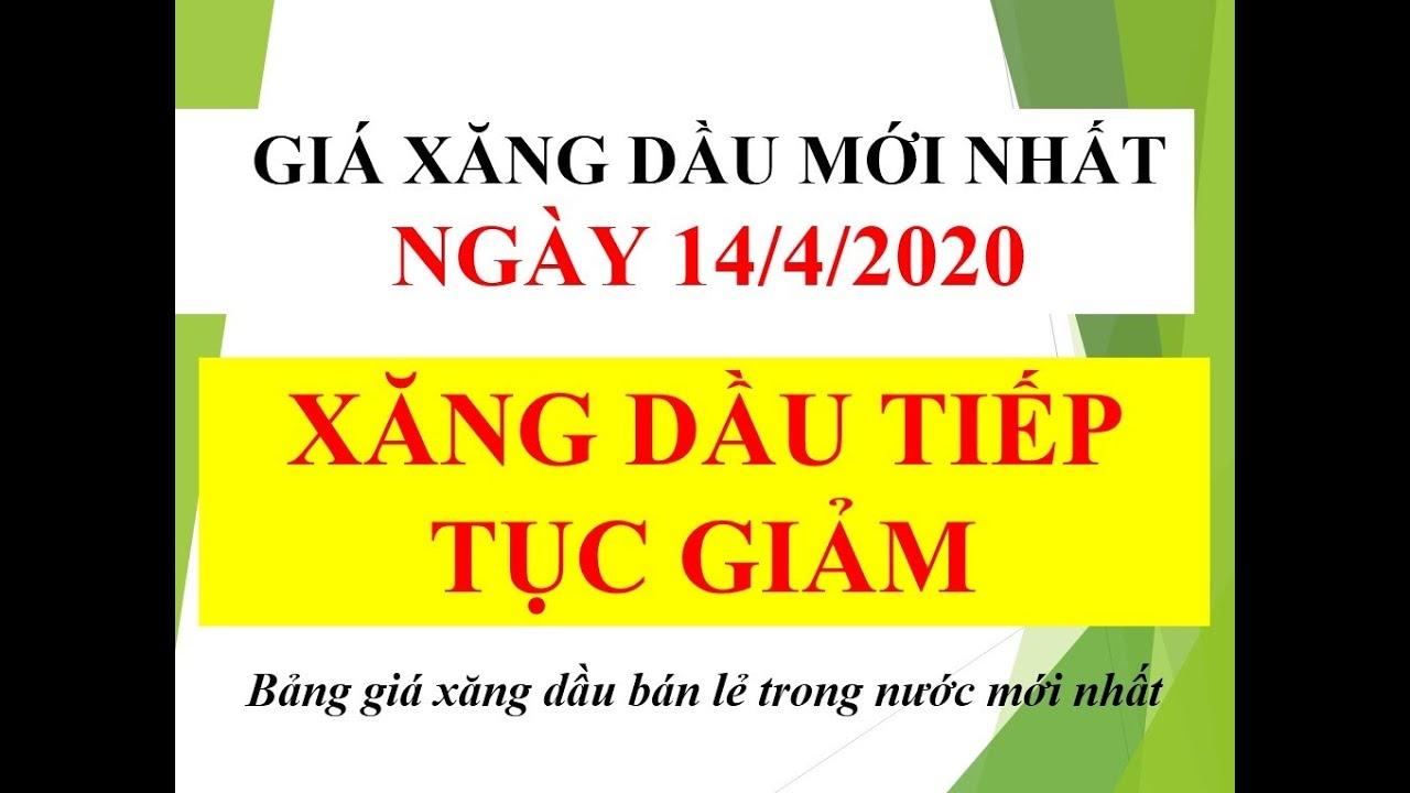 GIÁ XĂNG DẦU NGÀY 14/4/2020 TIẾP TỤC GIẢM
