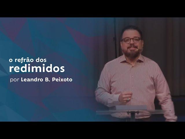 o refrão dos redimidos por Leandro B. Peixoto
