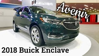 The Best Buick Money Can Buy! | 2018 Buick Enclave Avenir Quick Walkaround