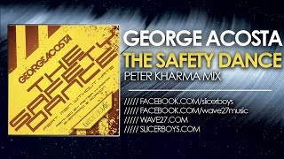 George Acosta feat. Men without Hats - The safety dance ( Peter Kharma Remix )