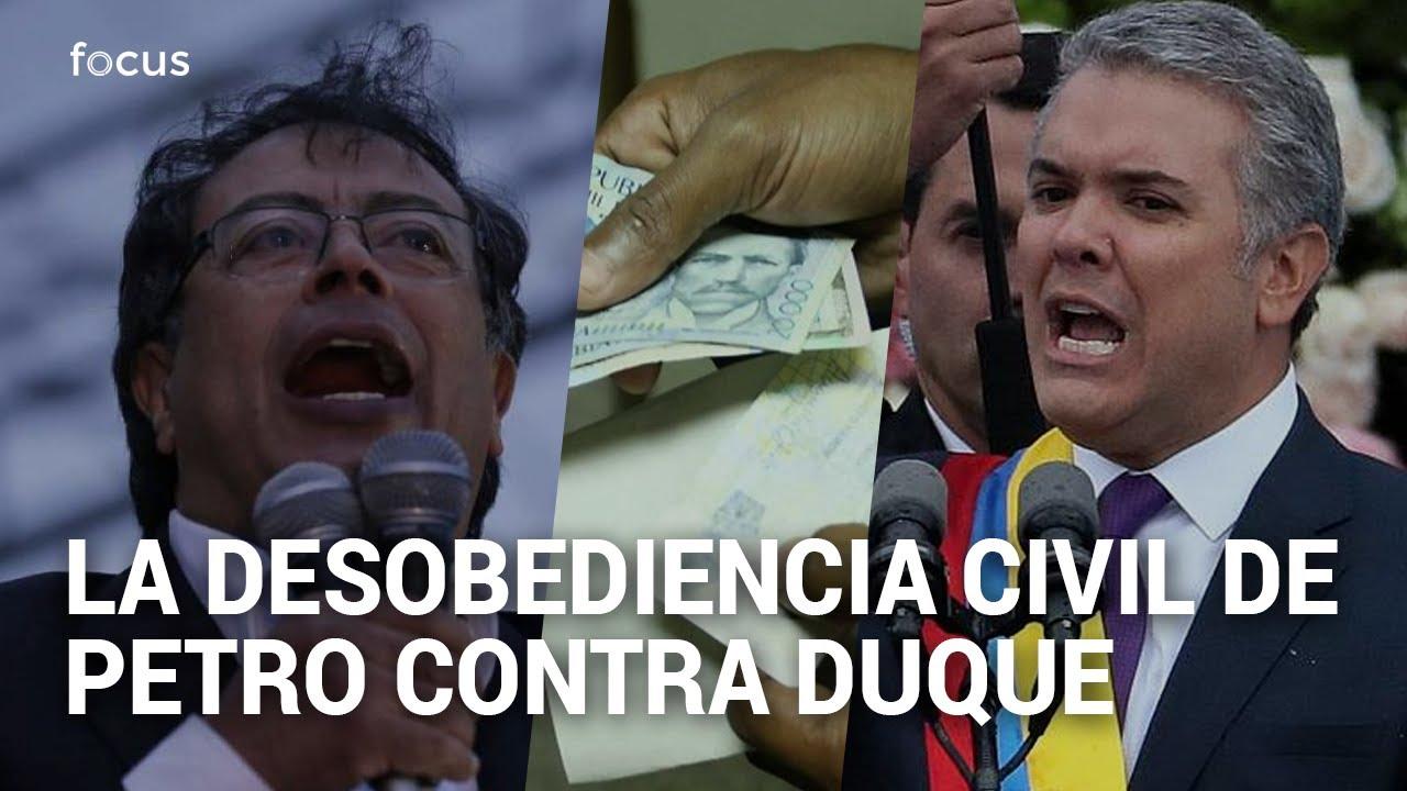 """La """"desobediencia cívil"""" de Petro y la respuesta de Duque"""