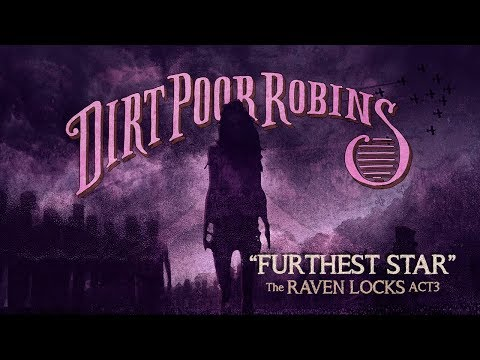 Dirt Poor Robins - Furthest Star (Official Audio and Lyric Video)