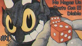 Cuphead - No Hagas Un Trato Con El Diablo #1