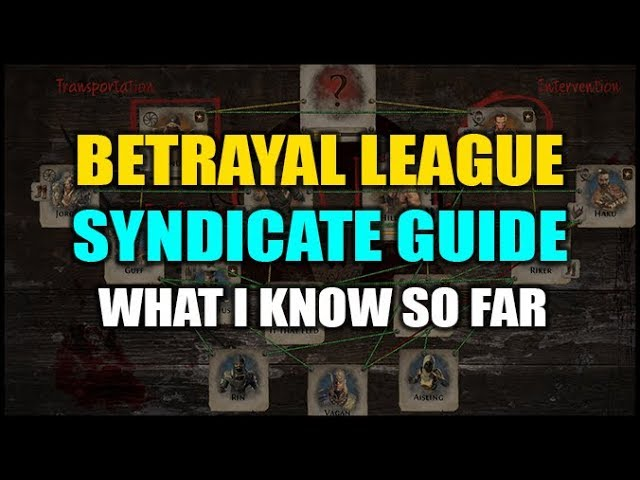 PoE: Betrayal Guide - The Immortal Syndicate