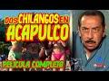 Dos Chilangos en Acapulco Comedia Mexicana Familiar ©
