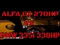 Alfa Romeo GT (270 HP) BIG turbo vs BMW 335i twinturbo (330 HP) by Sprintautoservice POV