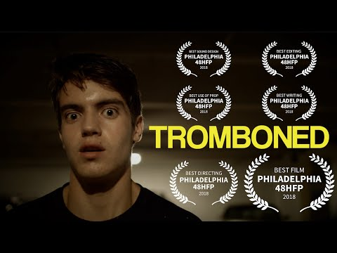 Tromboned - Best Film: WINNER 2018 Philadelphia 48 Hour Film Project Comedy Short Film