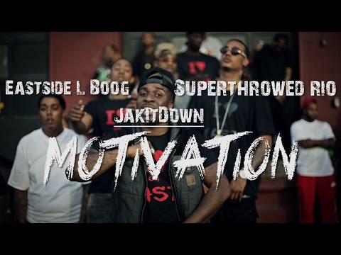 Eastside L Boog Feat. JakItDown x SuperThrowed Rio - Motivation