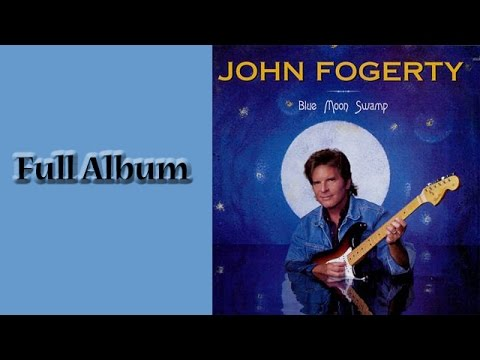John Fogerty - Blue Moon Swamp - Full Album