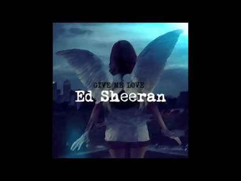 Ed Sheeran - Give me Love Audio HQ