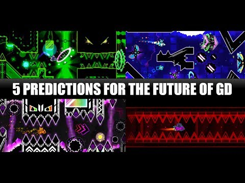 5 Predictions for the Future of Geometry Dash | Sea1997