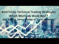 Forex Technical Trading Strategies That Work Best Time Period & Techniques