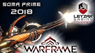 Soma Prime Build 2018 (Guide) - The Master Slasher (Warframe Gameplay)