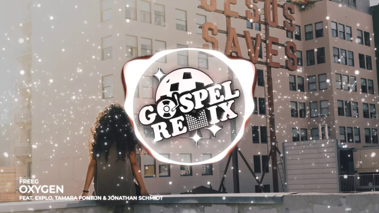 FreeG - Oxygen ft. Explo, Tamara Fontijn & Jonathan Schmidt [Progressive House Gospel]