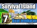 Buat Jembatan sederhana •Minecraft Survival Island