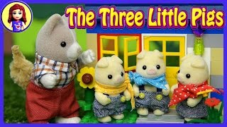 The Three Little Pigs Silly Toy Story For Kids Sylvanian Families Calico Critters Peppa Pig