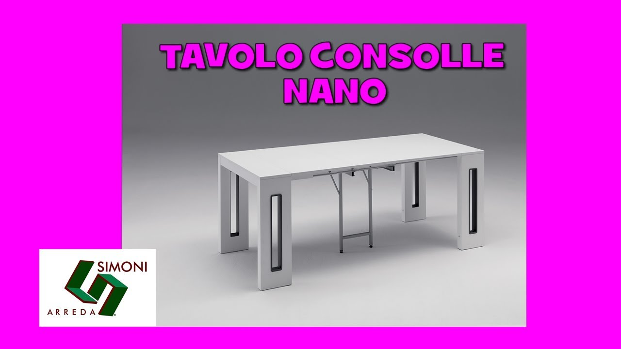 Tavolo consolle allungabile nano da 8 posti youtube for Simoni arreda milano