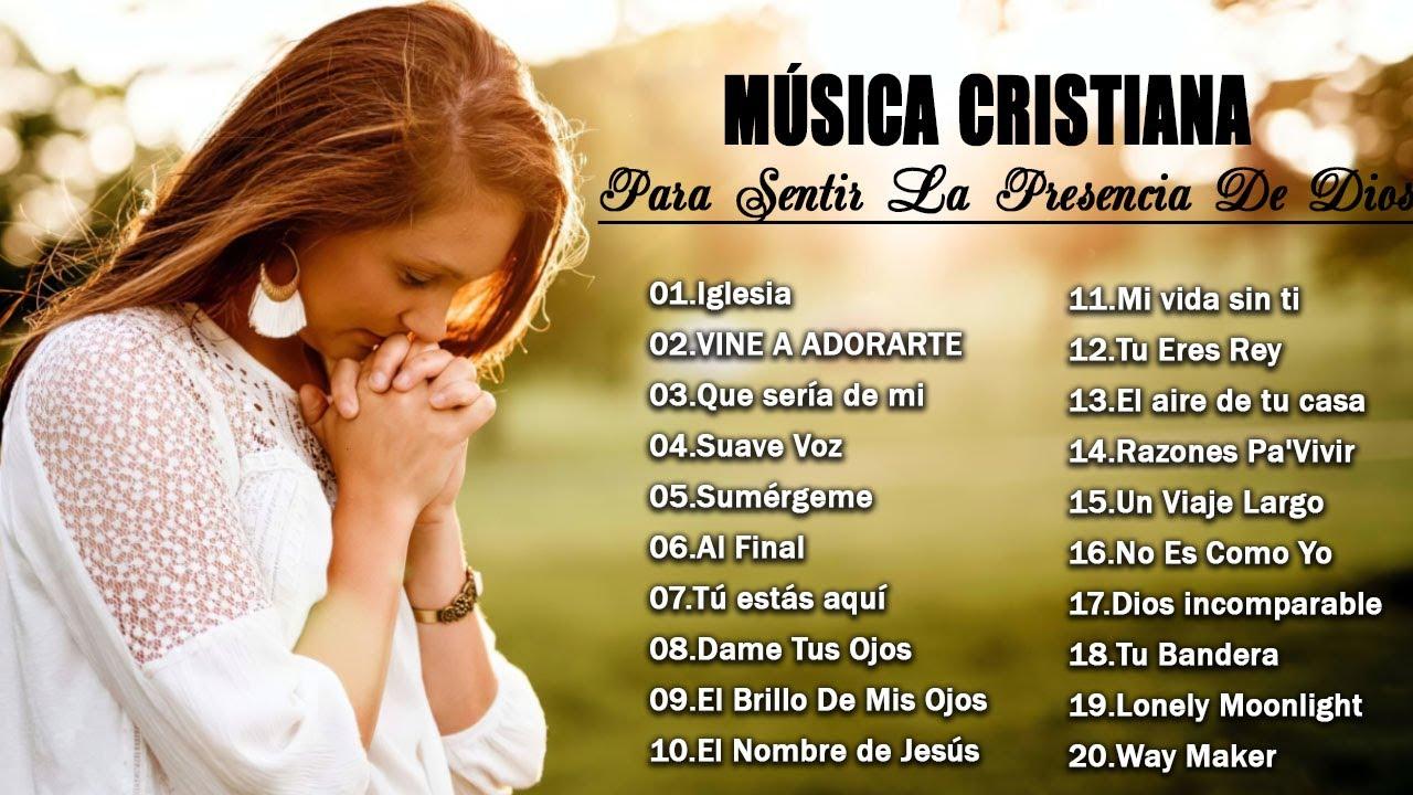 MUSICA CRISTIANA PARA SENTIR LA PRESENCIA DE DIOS 2021 - HERMOSA ALABANZA PARA BENDECIR EL DIA