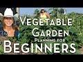 Planning a Vegetable Garden for Beginners - Easy to Grow Vegetables for First Time Gardener