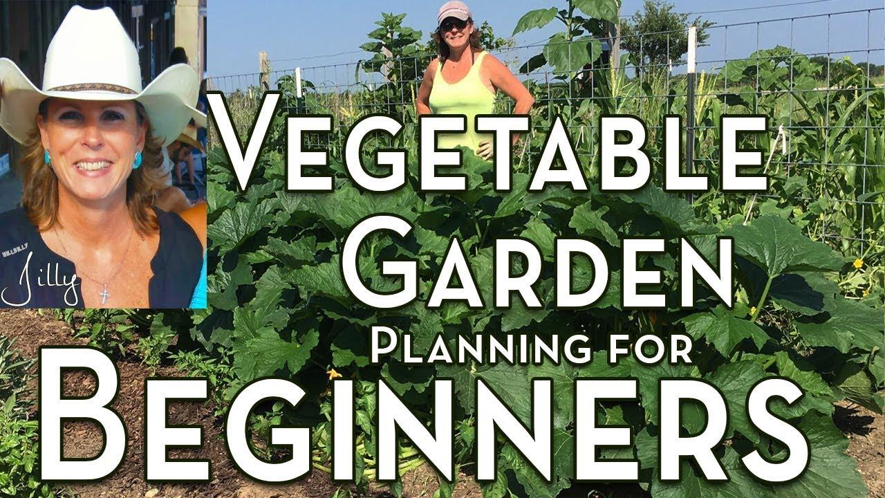 Planning A Vegetable Garden For Beginners Easy To Grow Vegetables For First Time Gardener Youtube