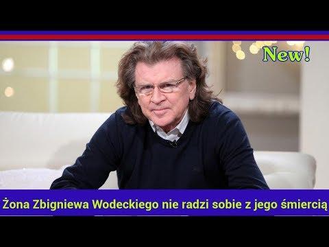 Żona Zbigniewa Wodeckiego nie radzi sobie z jego ś.m.ie.rcią