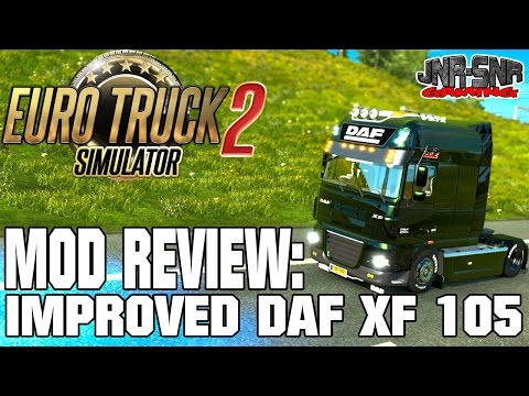 ETS 2 MODS | Improved DAF XF 105 | EURO TRUCK SIMULATOR 2 MOD REVIEW | ETS 2 MOD REVIEW