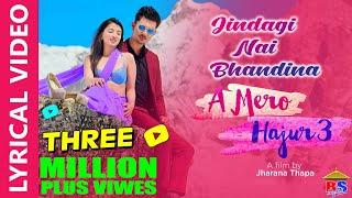 JIndagi Nai Bhandina    Lyrical Video    A Mero Hajur 3    Suhana Thapa, Anmol KC