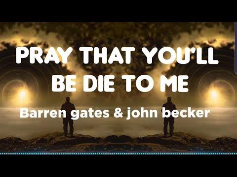 Barren Gates & jon Becker - Pray that you'll Dead To Me (lyrics video)