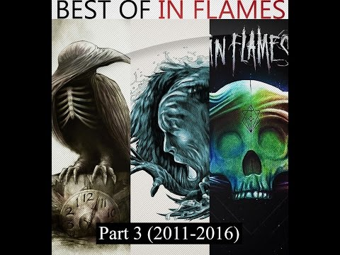 «Best of In Flames» Part 3 (2011-2016)