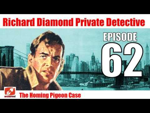 Richard Diamond Private Detective - 62 - The Homing Pigeon Case - Noir Crime Radio Classic