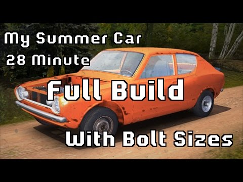 My Summer Car - Fast Build Tutorial (FULL TUTORIAL 28min)