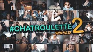 MARK BULAH #CHATROULETTE 2
