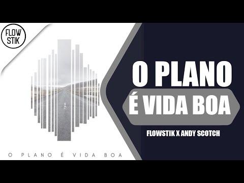 FLOWSTIK X ANDY SCOTCH - O PLANO É VIDA BOA
