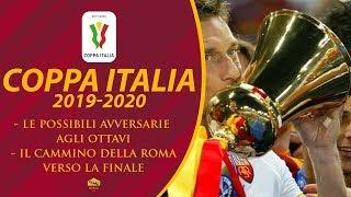 🏆 Coppa Italia 2019/20   Le Possibili Avversarie Della Roma Dagli Ottavi Alla Finale